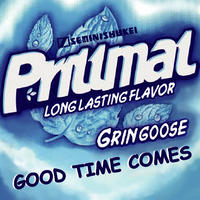 GRIN GOOSE / GOOD TIME COMES [MIX CD]
