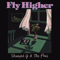 Shunske G & The Peas / フライ・ハイヤー / フライ・ハイヤー(T-GROOVE Remix) [7inch]