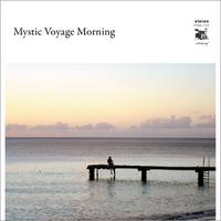 V.A / Mystic Voyage Morning [CD]
