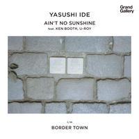 Yasushi Ide / Ain't No Sunshine [7inch]