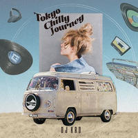 DJ KRO (Chilly Source) / Tokyo Chilly Journey [MIX CD]