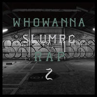 SLUM RC / WHO WANNA RAP 2 [CD]