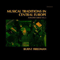 BURNT FRIEDMAN / MUSICAL TRADITIONS IN CENTRAL EUROPE [CD]