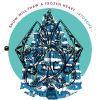 ATOSONE / SNOW WILL THAW A FROZEN HEART [CD]
