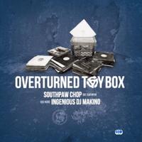SOUTHPAW CHOP & INGENIOUS DJ MAKINO / Overturned Toy Box [MIX CD]