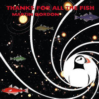 MARTIN GORDON / Thanks For All The Fish [CD]