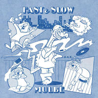 MULBE / FAST&SLOW [CD]