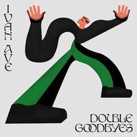 IVAN AVE / DOUBLE GOODBYES [LP]