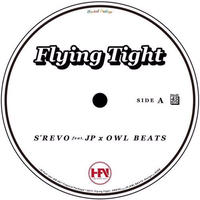 S'REVO feat. JP x OWL BEATS / Flying Tight [7inch]