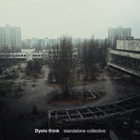 Dyelo think / standalone collective [CD]