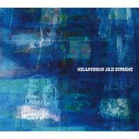 V.A.  / Melancholic Jazz Supreme [CD]