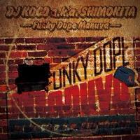 DJ KOCO aka SHIMOKITA / FUNKY DOPE MANUVA [MIX CD]