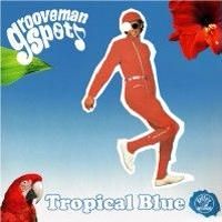 grooveman Spot / Tropical Blue [MIX CD]