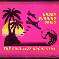 THE SOULJAZZ ORCHESTRA / UNDER BURNING SKIES [LP]