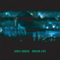 Goku Green / Dream Life [12INCH]