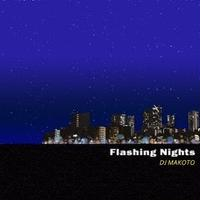 DJ MAKOTO / FLASHING NIGHTS Vol.1 [MIX CD]