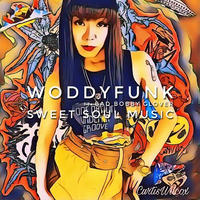 WODDYFUNK / スウィート・ソウル・ミュージック[7inch]