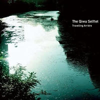 Qiwu Selftet / Travelling Arriere [CD]