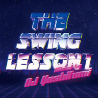 DJ YOSHIFUMI / THE SWING LESSON 1 [2MIX CD]