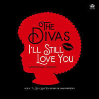 DIVAS / I'll Still Love You Unreleased Version-RYUHEI THE MAN 33rpm EDIT  [7inch]