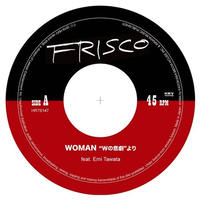 "FRISCO feat. Emi Tawata / WOMAN ""Wの悲劇""より - WのDUB [7inch]"