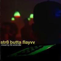 fitz ambro$e / str8 butta flayvv [MIX CD]