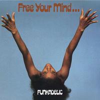 予約 - Funkadelic / Free Your Mind And Your Ass Will Follow [LP]