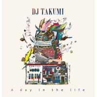 DJ TAKUMI / A Day In The Life [2MIX CD]