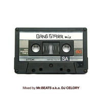 Mr.BEATS a.k.a. DJ CELORY / Gang Starr Mix [MIX CD]