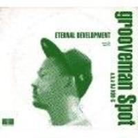 grooveman Spot / Eternal Developmen [CD]