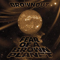 Brownout / Fear Of A Brown Planet [LP]