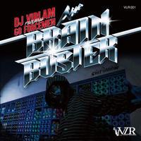 """11/29 - DJ VIBLAM feat. GO FORCEMEN(Go+Gocci+Goriki) / BRAIN BUSTER [7""""]"""