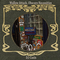 DJ Casin / Wallow Attack,Obscure Necessities [MIX CD]