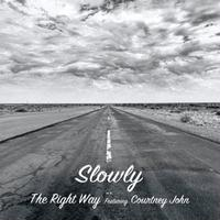 Slowly / The Right Way featuring Courtney John [7INCH]