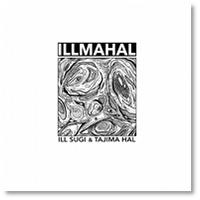 ILL SUGI & TAJIMA HAL /  ILLMAHAL [CD]