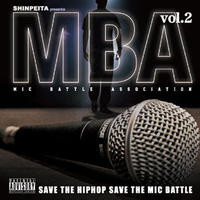 V.A / SHINPEITA PRESENTS M.B.A -MIC BATTLE ASSOCIATION- VOL.2  [CD]
