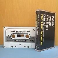 WACK WACK RHYTHM BAND / THE'LIVE'SOUNDS ~OFFICIAL BOOTLEG 11 COVERS~ [TAPE]