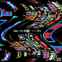DJ MUTA / Lake of the illusion [MIX CD]