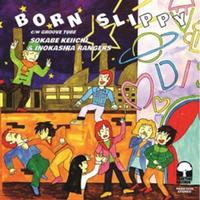 3/3 - 曽我部恵一と井の頭レンジャーズ / Born Slippy - Groove Tube [7inch]