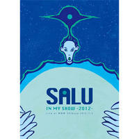 SALU / IN MY SHOW -2012- Live at WWW Shibuya 2012.11.2 [DVD]