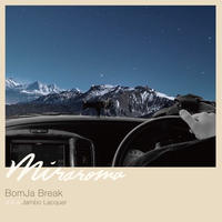 BomJa Break a.k.a Jambo Lacquer / MIRAROMA [CD]