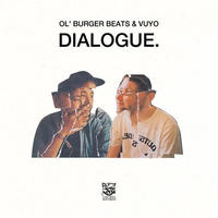 OL' BURGER BEATS & VUYO / DIALOGUE. [LP]