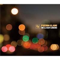 Pseudo Slang / We'll Keep Looking [CD]