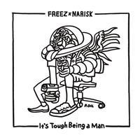 4/2 - FREEZ×NARISK / It's Tough Being A Man [LP]