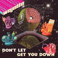 2/28 - Wajatta / Don't Let Get You Down [2LP+DL]
