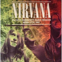 NIRVANA  / OLYMPIA COMMUNITY RADIO SESSION, APRIL 17TH, 1987 [LP]
