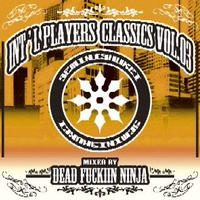 Dead Fuckin' Ninja / Int'l Players Classics Vol.3 [MIX CDR]