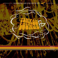 Kashi Da Handsome a.k.a. Mucho Guapo / Tenkoo Lounge Issue01[MIX CD]