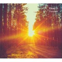 Float 11 / Farewell [CD]