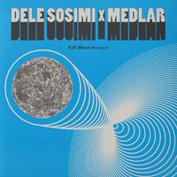 予約 - Dele Sosimi & Medlar / Full Moon Remixed -inc. Daz-I-Kue RMX- [12nch]